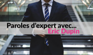 Paroles d'expert avec Eric Dupin