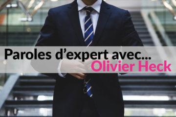 Paroles d'expert avec Olivier Heck