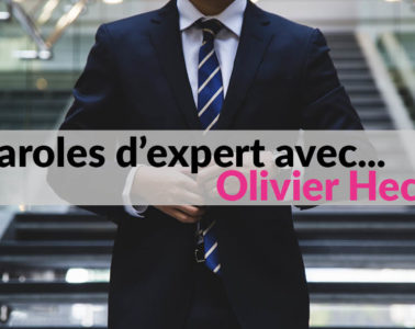 Paroles d'expert avec Olivier Heck
