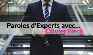 Paroles d'Experts avec Olivier Heck