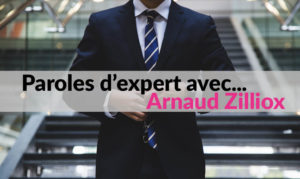 Paroles d'expert avec Arnaud Zilliox