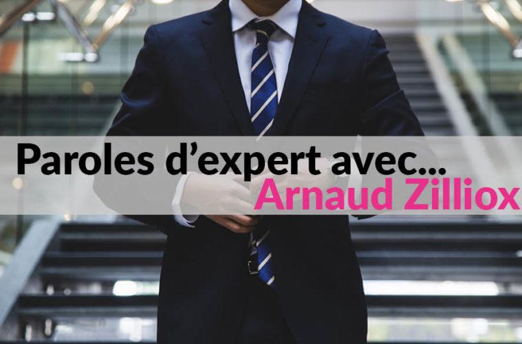 Paroles d'expert avec Arnaud Zilliox