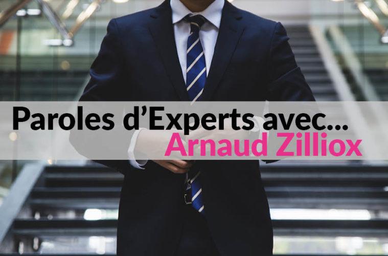 Paroles d'Experts avec Arnaud Zilliox