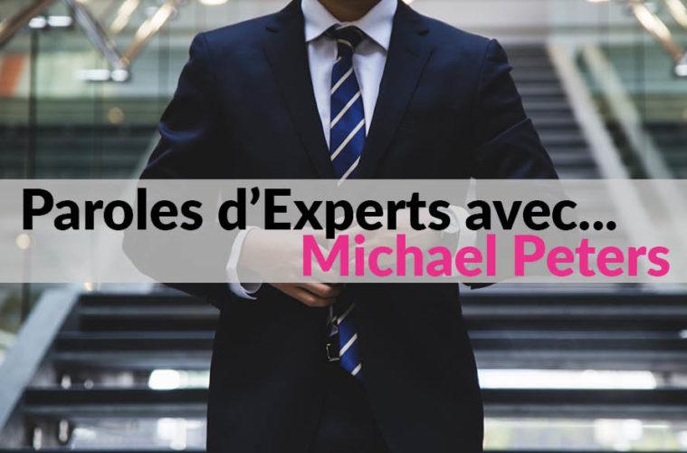 Paroles d'Experts avec Michael Peters