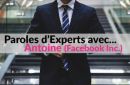 Paroles d'Experts avec Antoine Lepesqueux