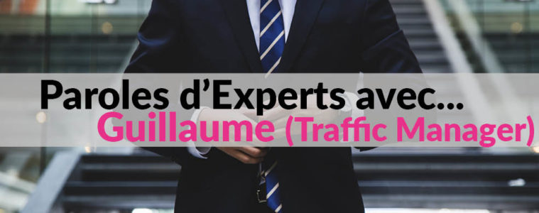 Paroles d'experts Traffic Manager